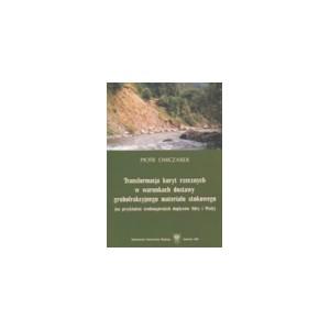 Transformacja koryt rzecznych w warunkach dostawy grubofrakcyjnego materiału stokowego - PIOTR OWCZAREK