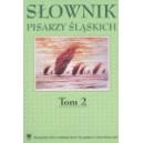 Słownik pisarzy śląskich Tom 2