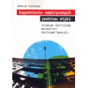 Zagadnienie empirycznych podstaw etyki. Studium krytyczne metaetyki posthume'owskiej - Marcin Pietrzak