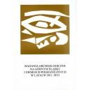 Badania archeologiczne na Górnym Śląsku i ziemiach pogranicznych w latach 2010-2012