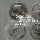 Śladami Rzymian po Polsce