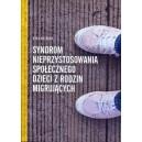 Syndrom nieprzystosowania społecznego dzieci z rodzin migrujących - Ewa Dubiel