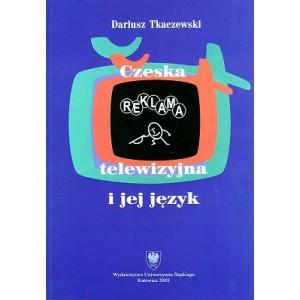 Czeska reklama telewizyjna i jej język - DARIUSZ TKACZEWSKI