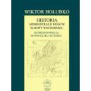 Historia administracji państw Europy Wschodniej: od średniowiecza do początków XX wieku - Wiktor Hołubko