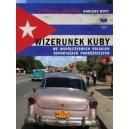 Wizerunek Kuby we współczesnych polskich repartażach podróżniczych (Jerzy Adamuszek, Beata Pawlikowska, ...