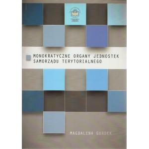 Monokratyczne organy jednostek samorządu terytorialnego - Magdalena Gurdek