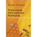 Organizacja administracji publicznej. Studium z nauki administracji i prawa administracyjnego - Ernest Knosala