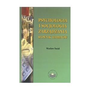Psychologia i socjologia zarządzania. Słownik terminów - Wacław Šmid
