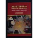 Arteterapia w nauce i praktyce. Teoria - rozwój - możliwości