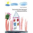 Świat wartości dzieci kończących edukację przedszkolną - Krystyna Żuchelkowska