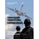 Zwalczanie terroryzmu lotniczego. Wybrane zagadnienia i źródła prawa międzynarodowego