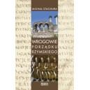 Wrogowie porządku rzymskiego. Studium zjawiska agresji językowej w Kodeksie Teodozjusza, Nowelach Postteodozjańskich i