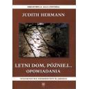 Letni dom, później... Opowiadania - JUDITH HERMANN