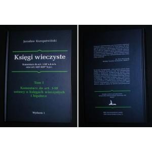 Księgi wieczyste.  Komentarz do art. 1-58² u.k.w.h. oraz art. 626¹-626¹³ k.p.c.  Tom I. Komentarz do art. 1-10 ustawy o księgach