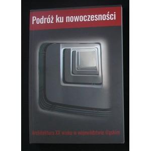 Podróż ku nowoczesności. Architektura XX wieku w województwie śląskim