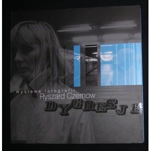 Ryszard Czernow - Dygresje. Wystawa fotografii