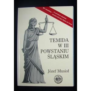 Temida w III powstaniu śląskim - Józef Musioł
