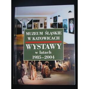 Muzeum Śląskie w Katowicach. Wystawy w latach 1985-2004