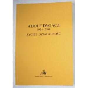Adolf Dygacz 1914-2004. Życie i działalność