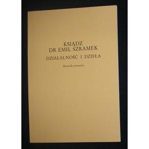 Ksiądz dr Emil Szramek. Działalność i dzieła