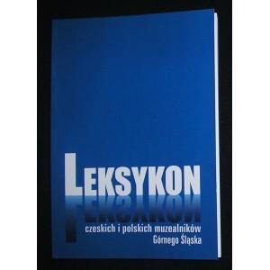 Leksykon czeskich i polskich muzealników Górnego Śląska