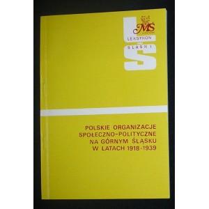 Polskie organizacje społeczno-polityczne na Górnym Śląsku w latach 1918-1939