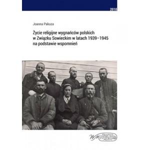 Życie religijne wygnańców polskich w Związku Sowieckim w latach 1939-1945 na podstawie wspomnień — Joanna Pakuza