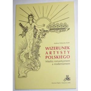 Wizerunek artysty polskiego. Między romantyzmem a modernizmem - Andrzej Holeczko-Kiehl