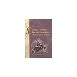Kancelaria i dokument Przemyślidów opawskich w XIV i początkach XV wieku - Iwona Pietrzyk