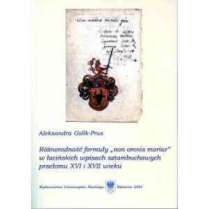"""Różnorodność formuły """"non omnis moriar"""" w łacińskich wpisach sztambuchowych przełomu XVI i XVII wieku - ALEKSANDRA GOLIK-PRUS"""