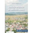 Lokacje miejskie na obszarze Polski. Dokumentacja geograficzno-historyczna - ROBERT KRZYSZTOFIK