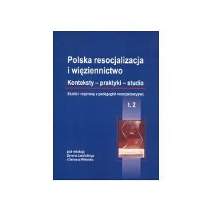Polska resocjalizacja i więziennictwo. Konteksty – praktyki – studia
