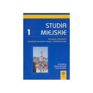 Koncepcje i instrumenty zarządzania procesami rozwoju i rewitalizacji miast
