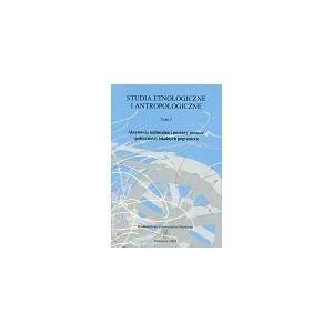 """""""Studia Etnologiczne i Antropologiczne"""". T. 7: Aktywność kulturalna i postawy twórcze społeczności lokalnych pogranicza"""