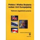 Polska i Wielka Brytania wobec Unii Europejskiej. Wybrane zagadnienia prawne