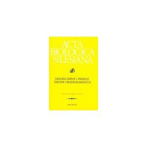 """""""Acta Biologica Silesiana"""". T. 36/53: Ekologia roślin i zwierząt terenów uprzemysłowionych"""