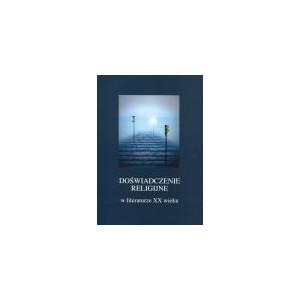 Doświadczenie religijne w literaturze XX wieku