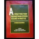 Alternatywne formy rozwiązywania sporów w teorii i praktyce. Wybrane zagadnienia