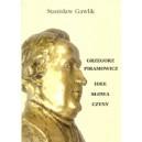 Grzegorz Piramowicz - idee, słowa, czyny - STANISŁAW GAWLIK