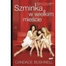 SZMINKA W WIELKIM MIEŚCIE - CANDACE BUSHNELL