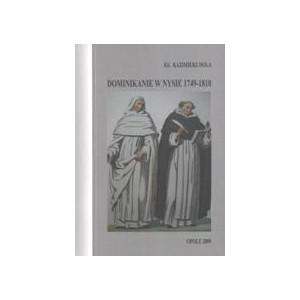Dominikanie w Nysie 1749—1810. Przyczynek do historii zakonu i miasta - Ks. KAZIMIERZ DOLA