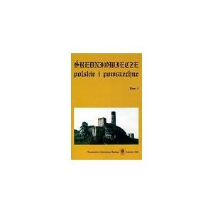 Średniowiecze polskie i powszechne. T. 3