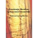 Demokracja, liberalizm, społeczeństwo obywatelskie. Doktryna i myśl polityczna