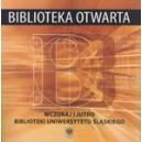 Biblioteka otwarta. Wczoraj i jutro Biblioteki Uniwersytetu Śląskiego