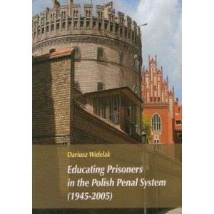 Educating Prisoners in the Polish Penal System (1945-2005) - Dariusz Widelak