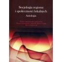 Socjologia regionu i społeczności lokalnych. Antologia