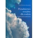 Poradnictwo socjalne dla rodzin. Podręcznik akademicki - Anna Weissbrot-Koziarska