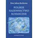Polskie nazewnictwo kosmiczne - Ewa Jakus-Borkowa