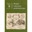 Wokół reportażu podróżniczego- red. AGNIESZKA BUDZYŃSKA-DACA, ELŻBIETA MALINOWSKA, DARIUSZ ROTT