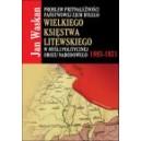 Problem przynależności państwowej ziem byłego Wielkiego Księstwa Litewskiego w myśli politycznej obozu narodowego 1893-1921